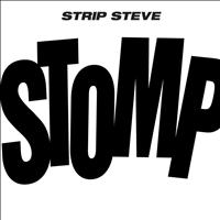 Strip Steve - Stomp / Mother Circuit