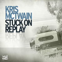 Kris McTwain - Stuck On Replay