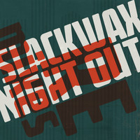 Slackwax - Night Out - The Remixes