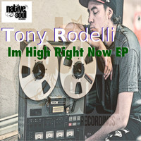 Tony Rodelli - I'm High Right Now