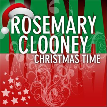 Rosemary Clooney - Christmas Time