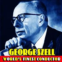 George Szell - World's Finest Conductor