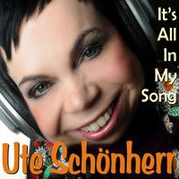 Ute Schönherr - It's All In My Song