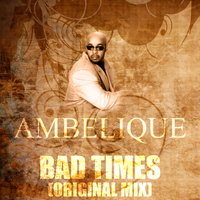 Ambelique - Bad Times (Original Mix)