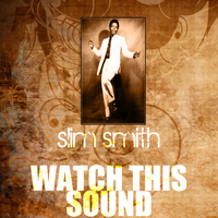 Slim Smith - Watch This Sound