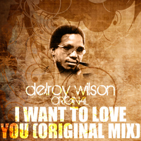 Delroy Wilson - I Want To Love You (Original Mix)