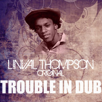 Linval Thompson - Trouble In Dub