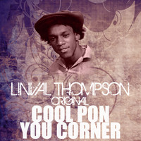 Linval Thompson - Cool Pon You Corner