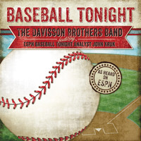 Davisson Brothers Band - Baseball Tonight (feat. John Kruk)