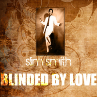 Slim Smith - Blinded By Love