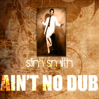 Slim Smith - Ain't No Dub