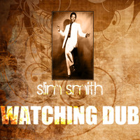 Slim Smith - Watching Dub