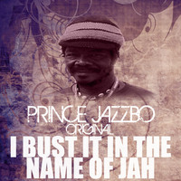 Prince Jazzbo - I Bust It In The Name Of Jah