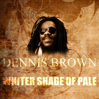 Dennis Brown - Whiter Shade Of Pale