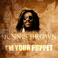 Dennis Brown - I'm Your Puppet