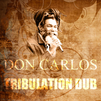 Don Carlos - Tribulation Dub