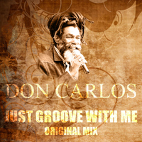 Don Carlos - Just Groove With Me (Original Mix)