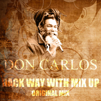 Don Carlos - Back Way With Mix Up (Original Mix)