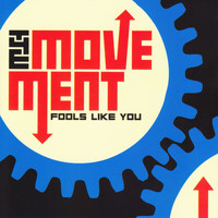 The Movement - Fools Like You