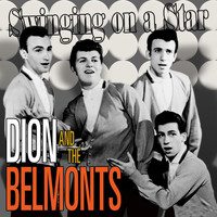 Dion & The Belmonts - Swinging on a Star