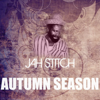 Jah Stitch - Autumn Season