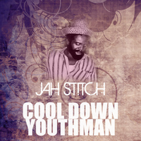 Jah Stitch - Cool Down Youthman
