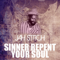 Jah Stitch - Sinners Repent Your Soul