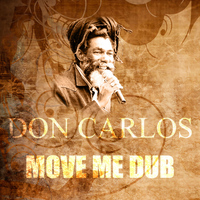 Don Carlos - Move Me Dub