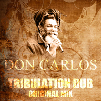 Don Carlos - Tribulation Dub (Original Mix)