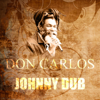 Don Carlos - Johnny Dub