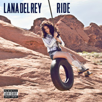 Lana Del Rey - Ride (Explicit)