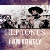 Heptones - I Am Lonely