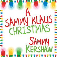 Sammy Kershaw - A Sammy Klaus Christmas Karaoke Tracks