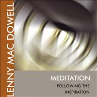 Lenny Mac Dowell - Meditation Following the Inspiration