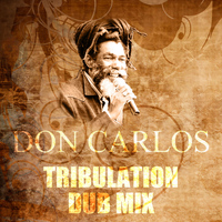 Don Carlos - Tribulation Dub Mix