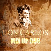Don Carlos - Mix Up Dub