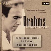 Santiago Rodriguez - Brahms: Paganini Variations; 16 Waltzes; Chaconne By Bach