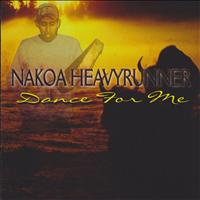 Nakoa HeavyRunner - Dance for Me