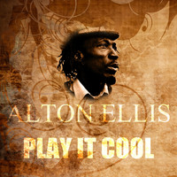 Alton Ellis - Play It Cool
