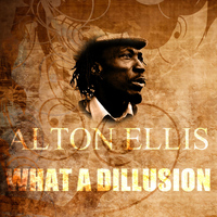 Alton Ellis - What A Dillusion
