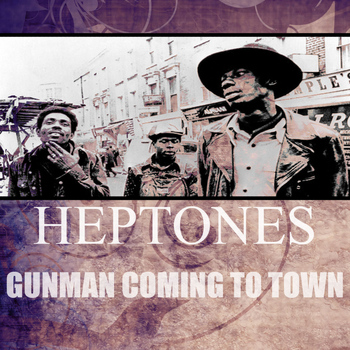 Heptones - Gunman Coming To Town