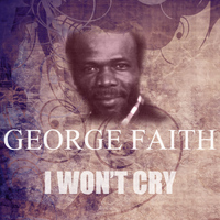 George Faith - I Won't Cry