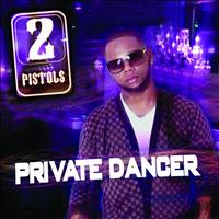 2 Pistols - Private Dancer (Explicit)