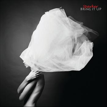 Sparker - Bring it UP - Single