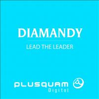 Diamandy - Lead The Leader