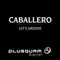 Caballero - Let s Groove