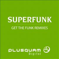 Superfunk - Get The Funk Remixes
