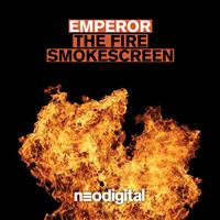 Emperor - The Fire / Smokescreen