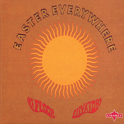 Easter everywhere technics tracks for 13th floor elevators easter everywhere