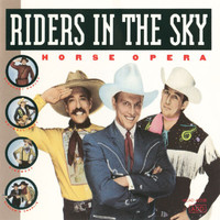 Riders In The Sky - Horse Opera